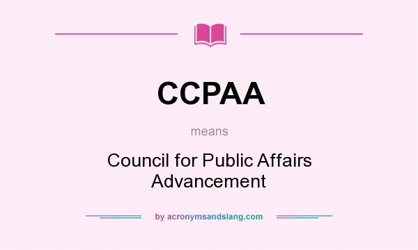 What does CCPAA mean? It stands for Council for Public Affairs Advancement