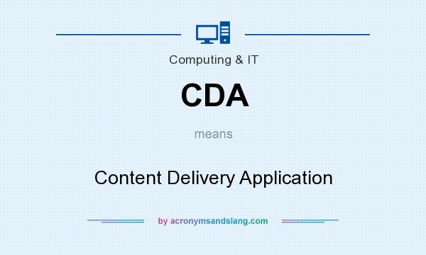 What does CDA mean? It stands for Content Delivery Application