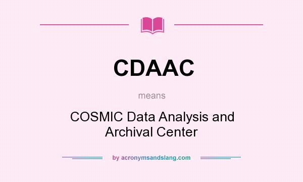 What does CDAAC mean? It stands for COSMIC Data Analysis and Archival Center