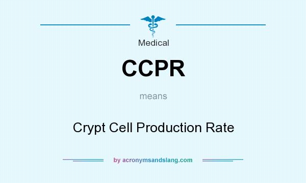 What does CCPR mean? It stands for Crypt Cell Production Rate