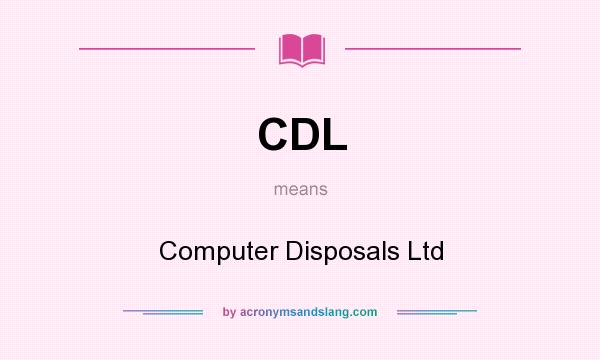What does CDL mean? It stands for Computer Disposals Ltd