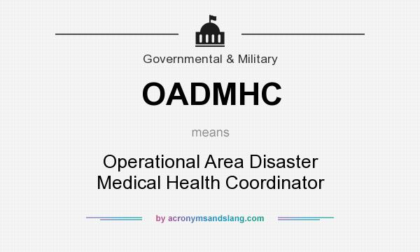 What does OADMHC mean? It stands for Operational Area Disaster Medical Health Coordinator