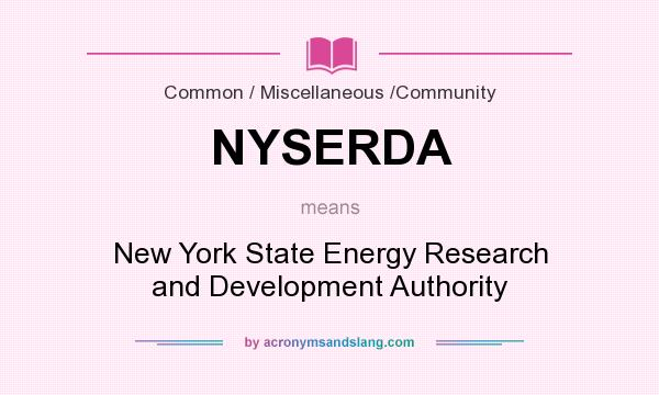 What does NYSERDA mean? It stands for New York State Energy Research and Development Authority