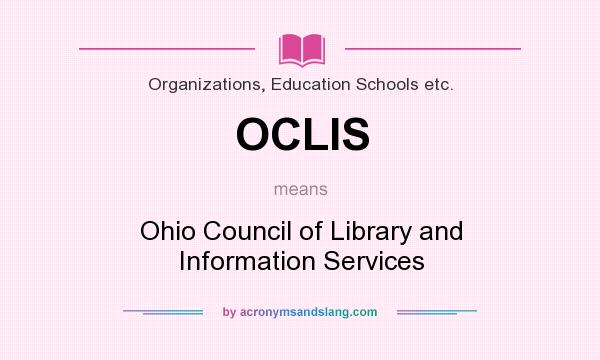 What does OCLIS mean? It stands for Ohio Council of Library and Information Services