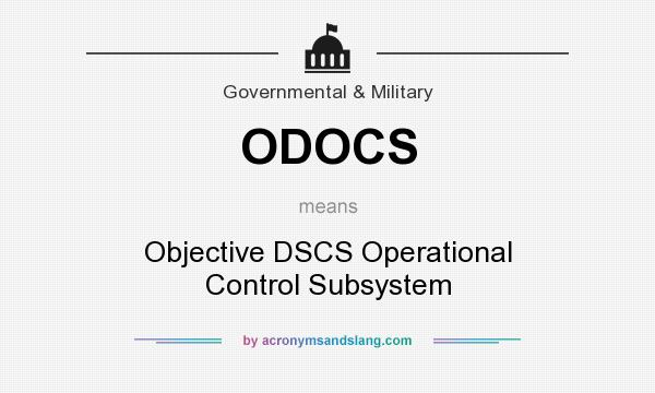 What does ODOCS mean? It stands for Objective DSCS Operational Control Subsystem