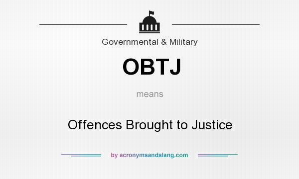 What does OBTJ mean? It stands for Offences Brought to Justice