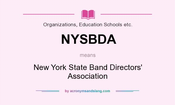 What does NYSBDA mean? It stands for New York State Band Directors` Association