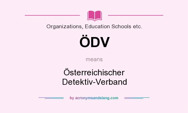 What does ÖDV mean? It stands for Österreichischer Detektiv-Verband