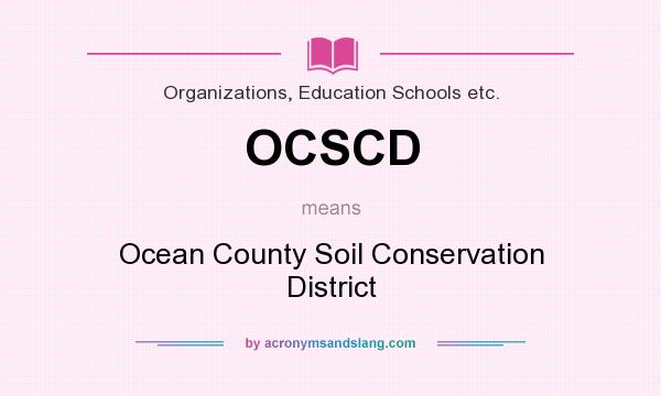 What does ocscd mean definition of ocscd ocscd stands for What is the origin of soil