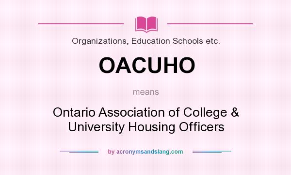 What does OACUHO mean? It stands for Ontario Association of College & University Housing Officers