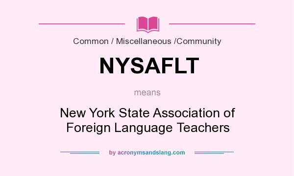 What does NYSAFLT mean? It stands for New York State Association of Foreign Language Teachers