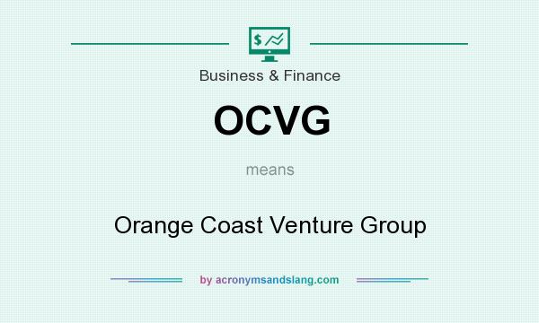 What does OCVG mean? It stands for Orange Coast Venture Group