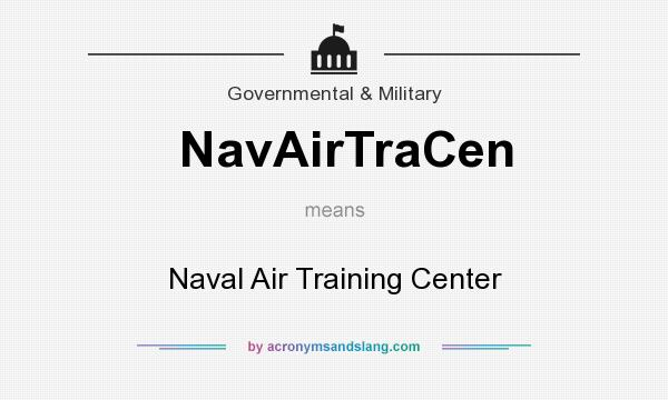 What does NavAirTraCen mean? It stands for Naval Air Training Center