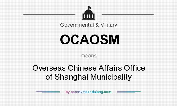 What does OCAOSM mean? It stands for Overseas Chinese Affairs Office of Shanghai Municipality
