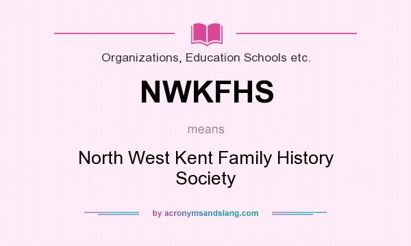 What does NWKFHS mean? It stands for North West Kent Family History Society