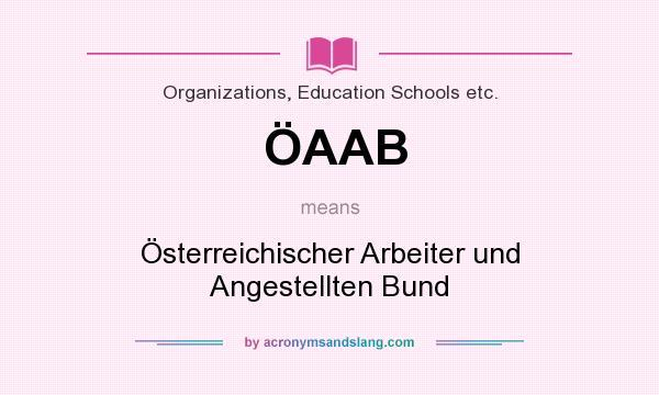 What does ÖAAB mean? It stands for Österreichischer Arbeiter und Angestellten Bund