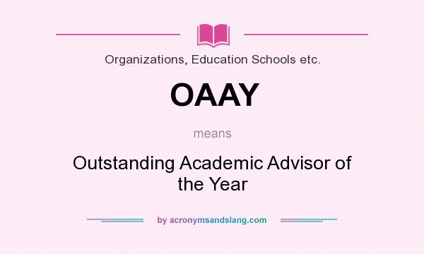What does OAAY mean? It stands for Outstanding Academic Advisor of the Year