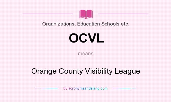 What does OCVL mean? It stands for Orange County Visibility League