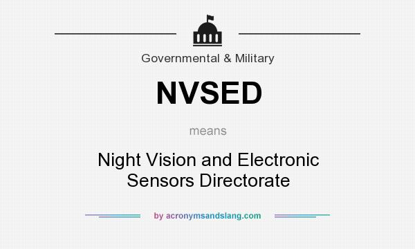 What does NVSED mean? It stands for Night Vision and Electronic Sensors Directorate