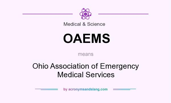 What does OAEMS mean? It stands for Ohio Association of Emergency Medical Services