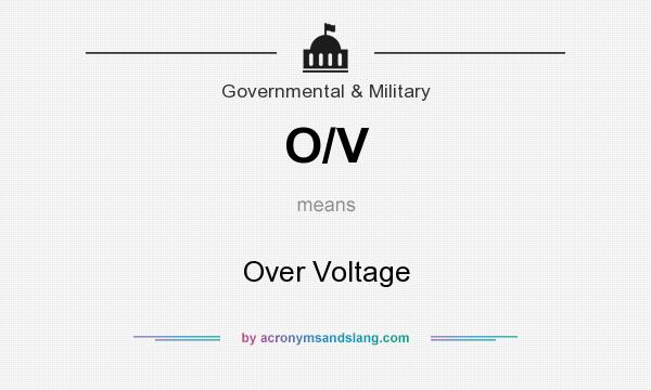 What does O/V mean? It stands for Over Voltage