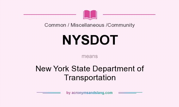 What does NYSDOT mean? It stands for New York State Department of Transportation