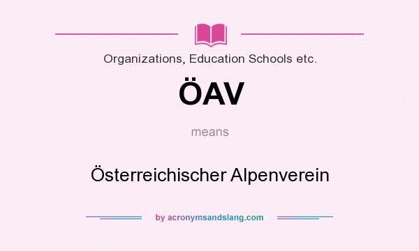 What does ÖAV mean? It stands for Österreichischer Alpenverein
