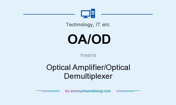 What does OA/OD mean? It stands for Optical Amplifier/Optical Demultiplexer