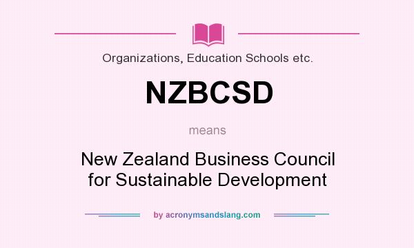 What does NZBCSD mean? It stands for New Zealand Business Council for Sustainable Development