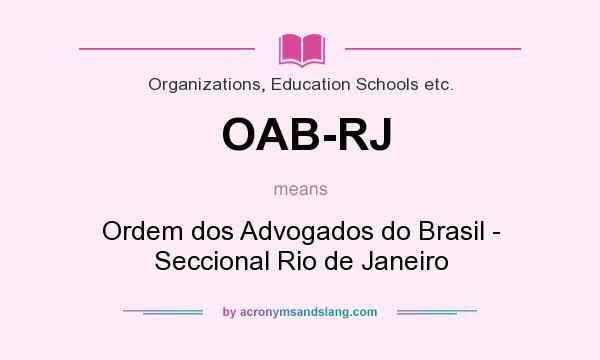 What does OAB-RJ mean? It stands for Ordem dos Advogados do Brasil - Seccional Rio de Janeiro