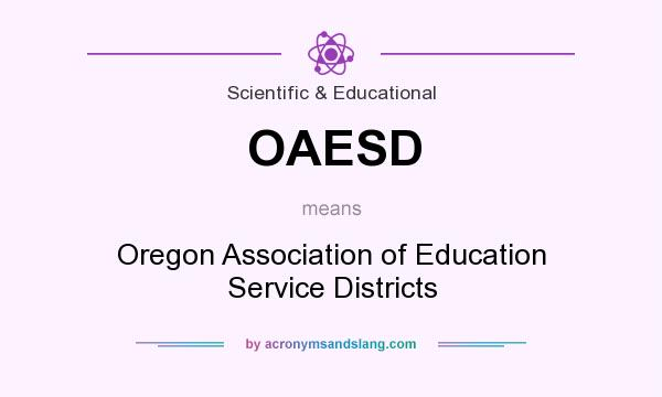 What does OAESD mean? It stands for Oregon Association of Education Service Districts