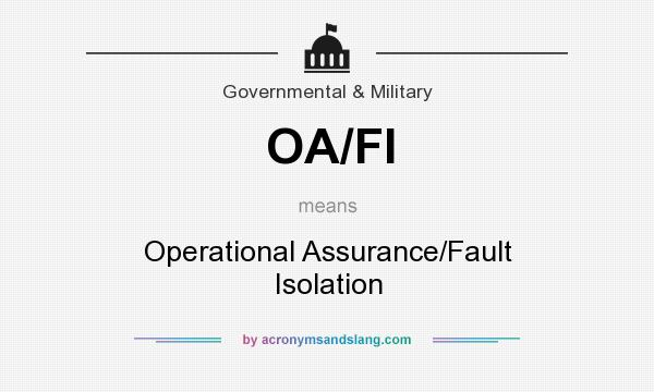 What does OA/FI mean? It stands for Operational Assurance/Fault Isolation