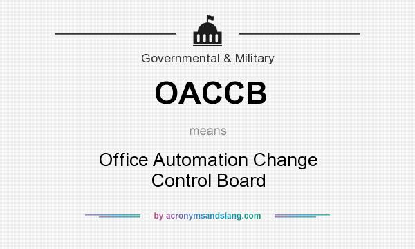 What does OACCB mean? It stands for Office Automation Change Control Board