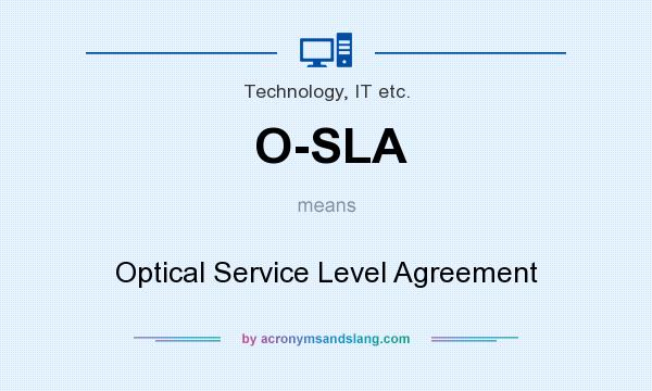 What does O-SLA mean? It stands for Optical Service Level Agreement