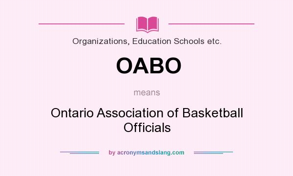What does OABO mean? It stands for Ontario Association of Basketball Officials