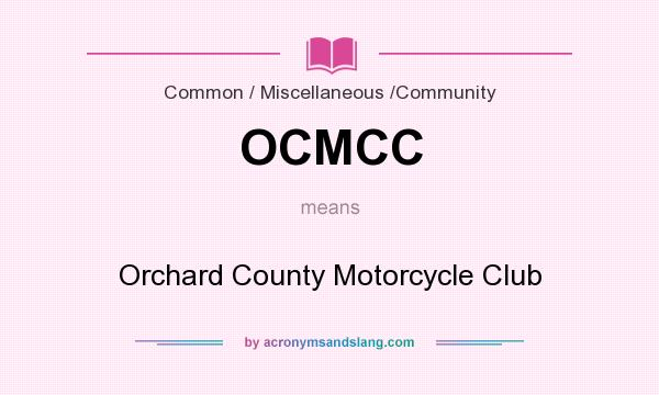 What does OCMCC mean? It stands for Orchard County Motorcycle Club