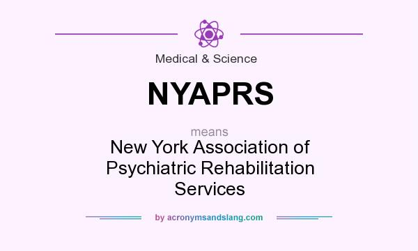 What does NYAPRS mean? It stands for New York Association of Psychiatric Rehabilitation Services