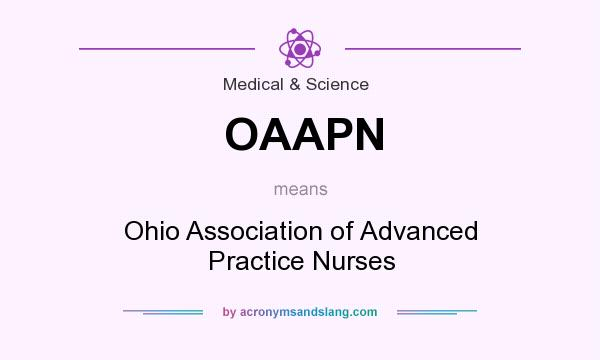 What does OAAPN mean? It stands for Ohio Association of Advanced Practice Nurses