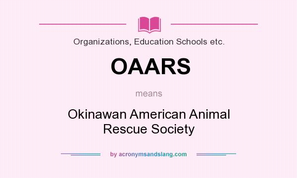 What does OAARS mean? It stands for Okinawan American Animal Rescue Society