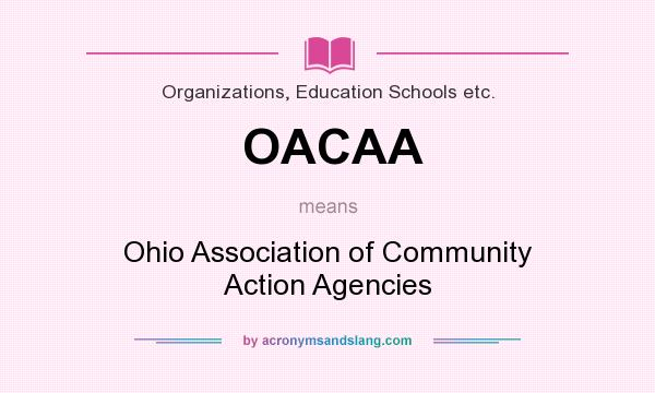 What does OACAA mean? It stands for Ohio Association of Community Action Agencies