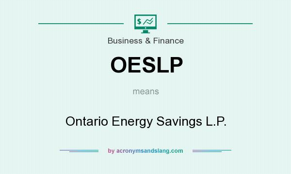 What does OESLP mean? It stands for Ontario Energy Savings L.P.