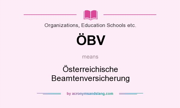 What does ÖBV mean? It stands for Österreichische Beamtenversicherung