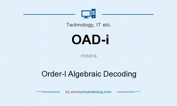 What does OAD-i mean? It stands for Order-I Algebraic Decoding