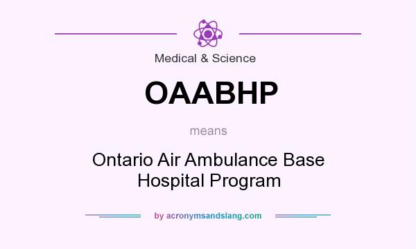 What does OAABHP mean? It stands for Ontario Air Ambulance Base Hospital Program