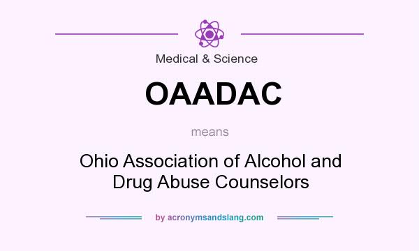 What does OAADAC mean? It stands for Ohio Association of Alcohol and Drug Abuse Counselors