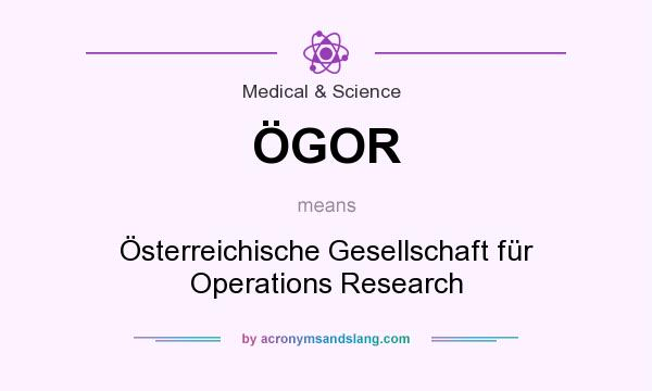 What does ÖGOR mean? It stands for Österreichische Gesellschaft für Operations Research