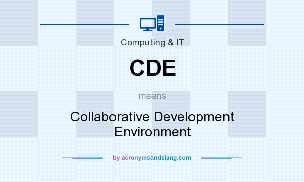 What does CDE mean? It stands for Collaborative Development Environment