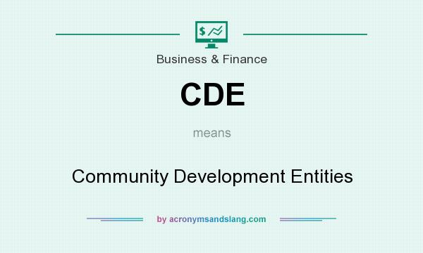 What does CDE mean? It stands for Community Development Entities