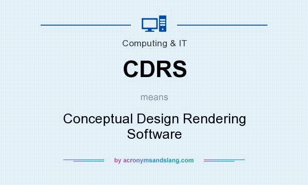 What does CDRS mean? It stands for Conceptual Design Rendering Software