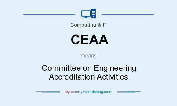What does CEAA mean? It stands for Committee on Engineering Accreditation Activities